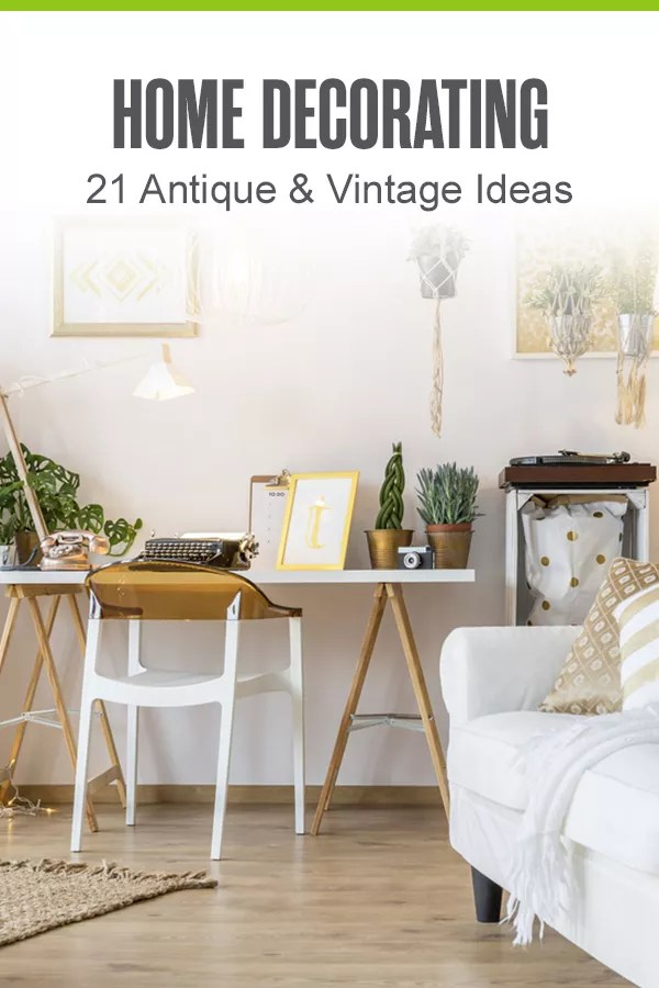 Pinterest Graphic: Home Decorating: 21 Antique & Vintage Ideas