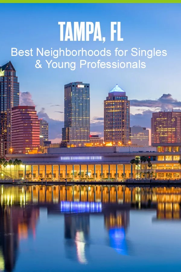 Pinterest Graphic: Tampa, FL: Best Neighborhoods for Singles & Young Professionals