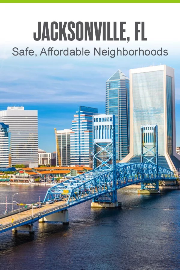 Pinterest Graphic: Jacksonville, FL: Safe, Affordable Neighborhoods