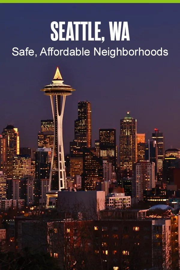 Pinterest Graphic: Seattle, WA: Safe, Affordable Neighborhoods