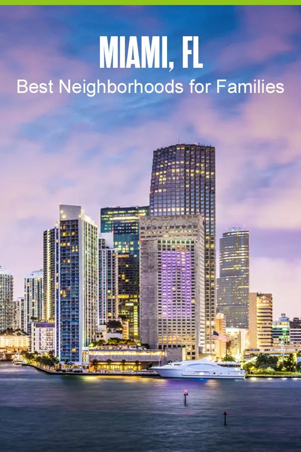 Pinterest Graphic: Miami, FL: Best Neighborhoods for Families