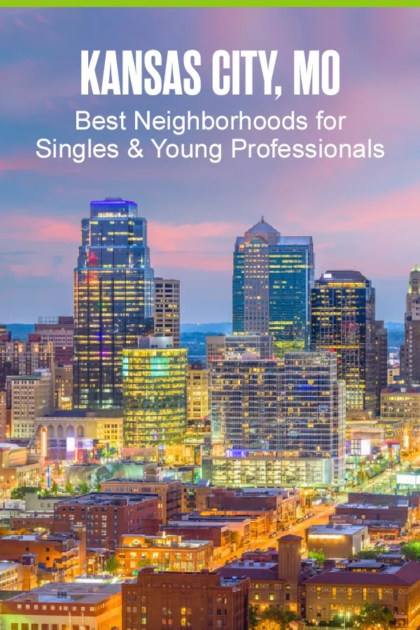 Pinterest Graphic: Kansas City, MO: Best Neighborhoods for Singles & Young Professionals