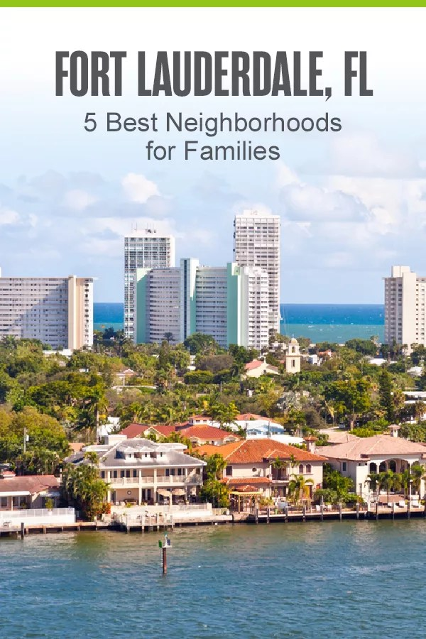 Pinterest Graphic: Fort Lauderdale, FL: 5 Best Neighborhoods for Families