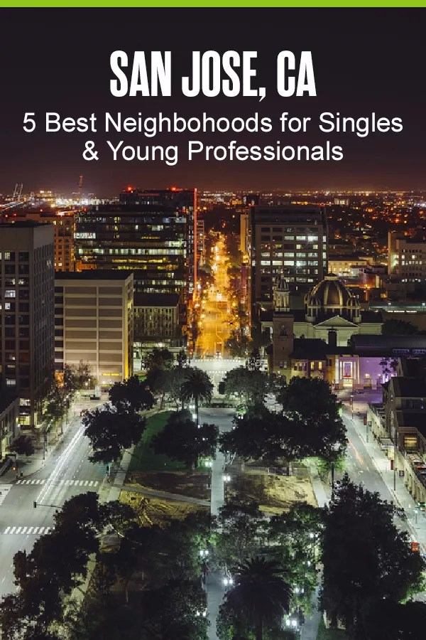 Pinterest Graphic: San Jose, CA: 5 Best Neighborhoods for Singles & Young Professionals