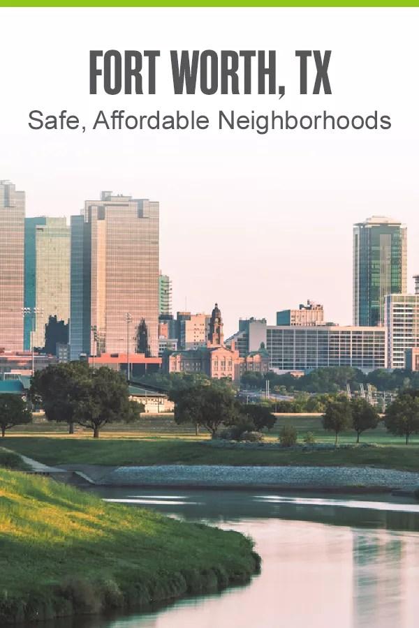 Pinterest Graphic: Fort Worth, TX: Safe, Affordable Neighborhoods
