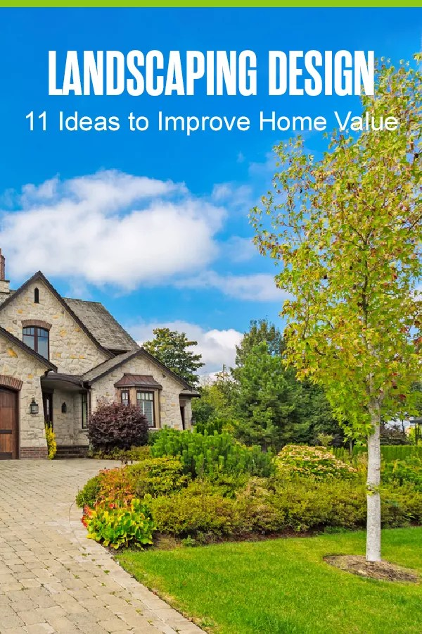 Pinterest Graphic: Landscaping Design: 11 Ideas to Improve Home Value
