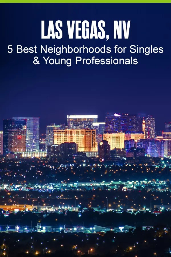 Pinterest Graphic: Las Vegas, NV: 5 Best Neighborhoods for Singles & Young Professionals