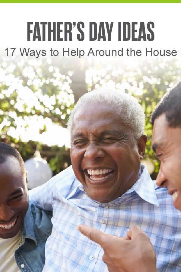 Pinterest Image: Father's Day Ideas: 17 Ways to Help Around the House