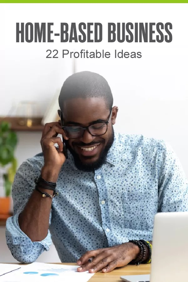 Pinterest Graphic: Home-Based Business: 22 Profitable Ideas