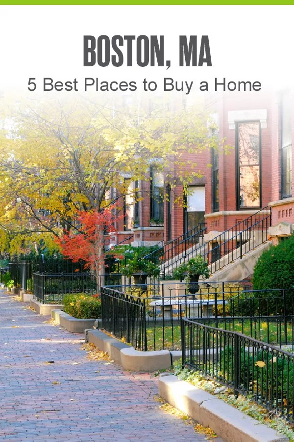 Pinterest Image: Boston, MA: 5 Best Places to Buy a Home