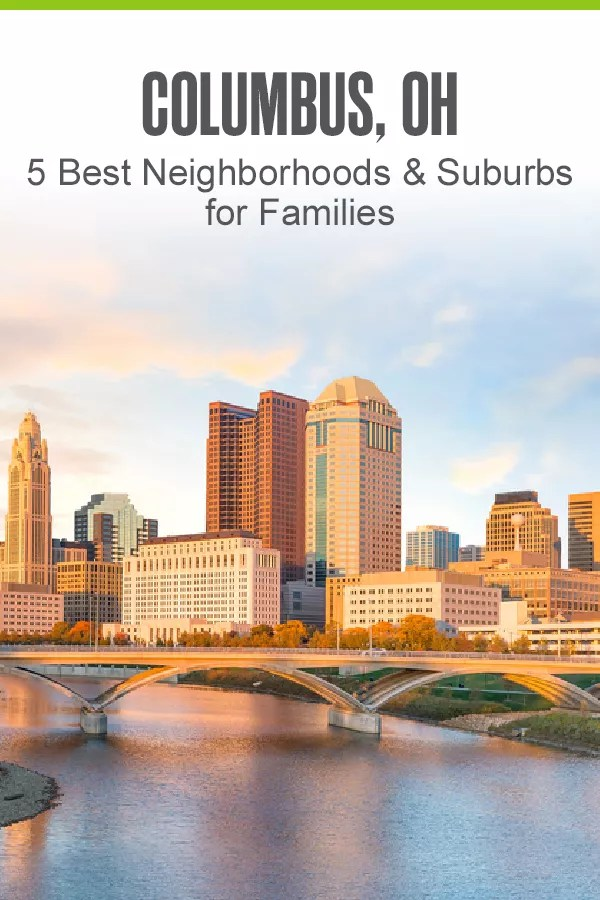 Pinterest Image: Columbus, OH: 5 Best Neighborhoods & Suburbs for Families
