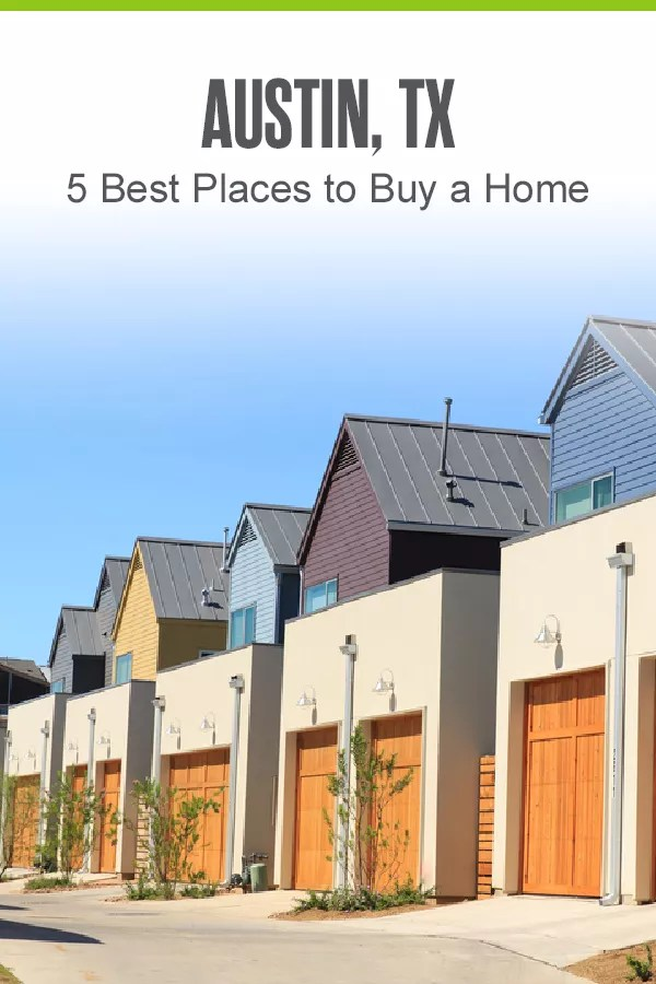 Pinterest Image: Austin, TX: 5 Best Places to Buy a Home