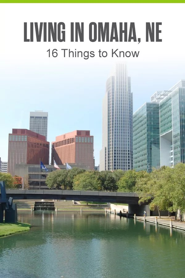 Pinterest Image: Living in Omaha, NE: 16 Things to Know