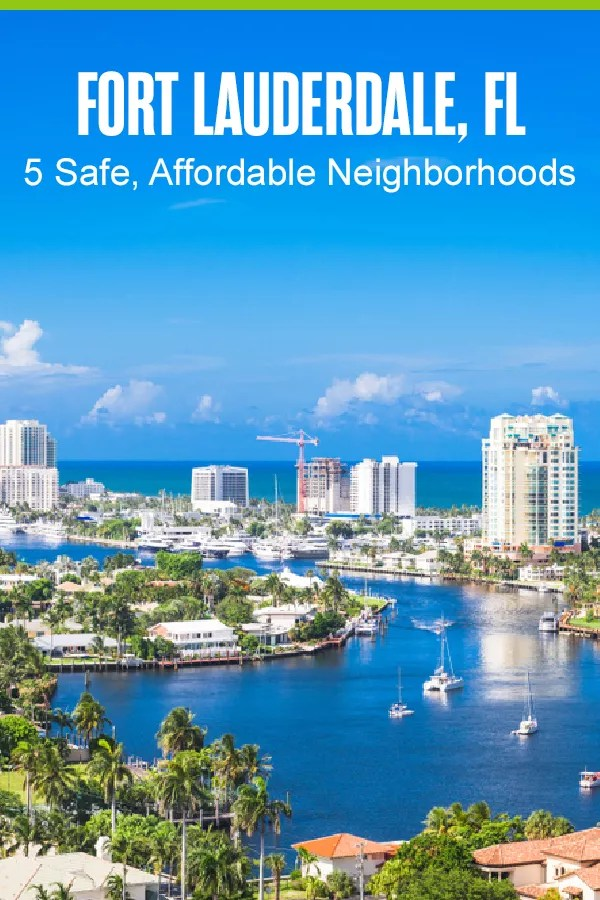 Pinterest: Fort Lauderdale, FL: 5 Safe, Affordable Neighborhoods: Extra Space Storage