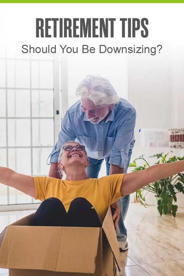 Pinterest Graphic: Retirement Tips: Should You Be Downsizing?