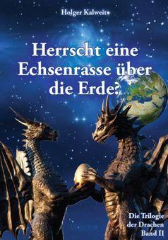 Herrscht eine Echsenrasse über die Erde - Die Trilogie der Drachen Band II