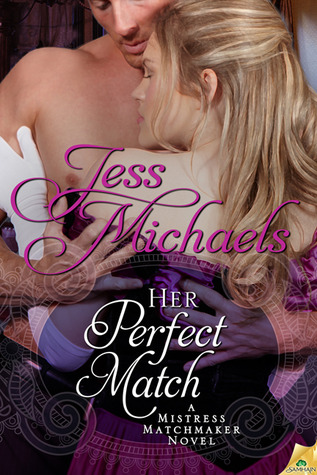 Her Perfect Match by Jess Michaels   Book Review