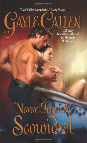 Never Trust a Scoundrel by Gayle Callen | Book Review