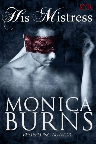 His Mistress by Monica Burns | Book Review + Giveaway