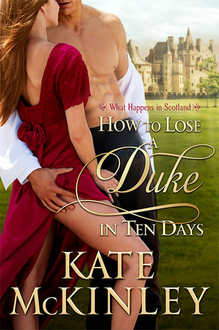 How to Lose a Duke in Ten Days by Kate McKinley | Book Review