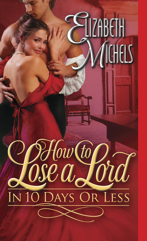How to Lose a Lord in 10 Days or Less by Elizabeth Michels | Book Review