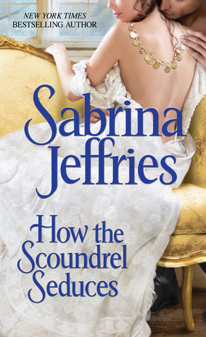 How the Scoundrel Seduces by Sabrina Jeffries | Book Review