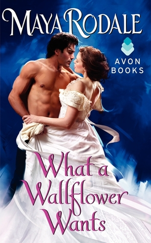 What a Wallflower Wants by Maya Rodale | Book Review + Giveaway