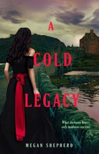 A Cold Legacy by Megan Shepherd