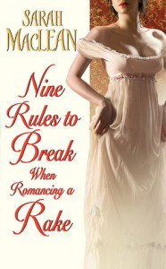 Nine Rules to Break When Romancing a Rake by Sarah MacLean Cover
