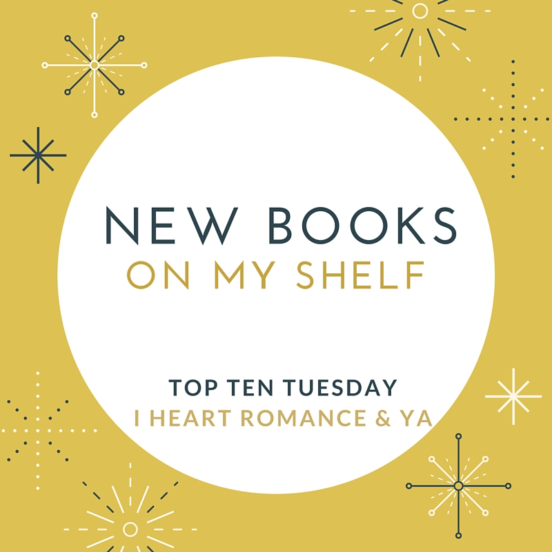 Top Ten Tuesday: New Books on My Shelf