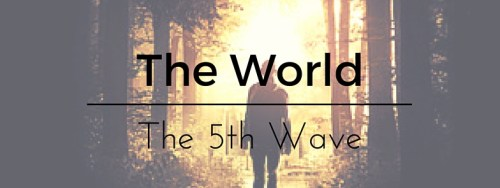 The World. The Fifth Wave