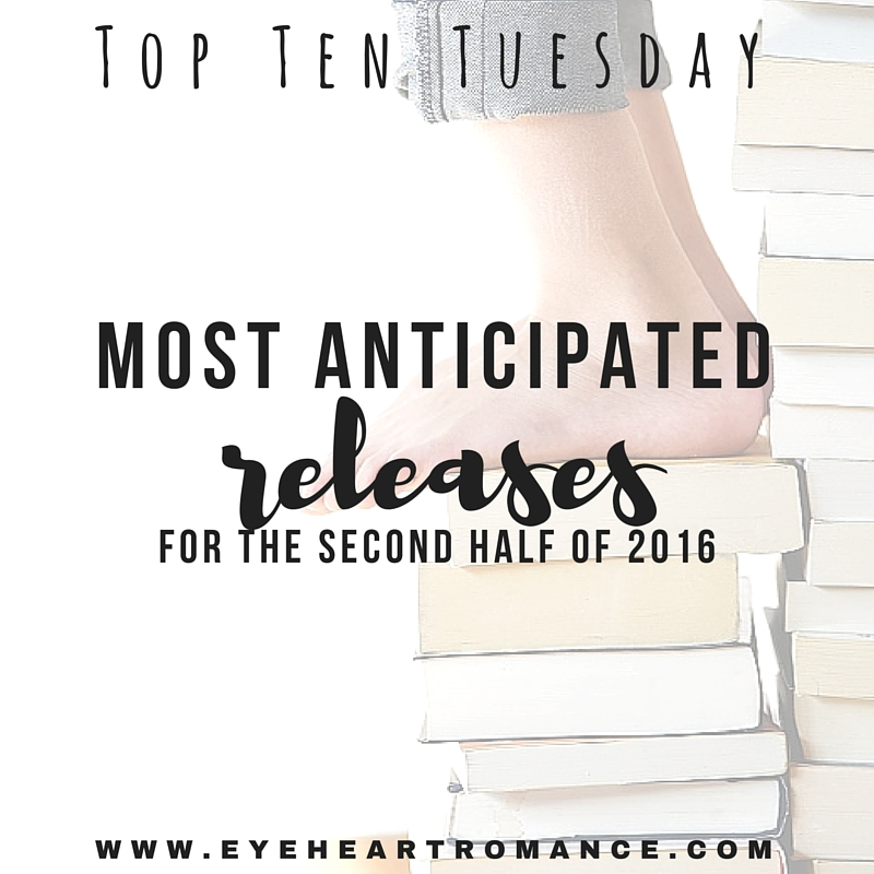 Top Ten Tuesday: My Most Anticipated Releases For The Second Half Of The Year