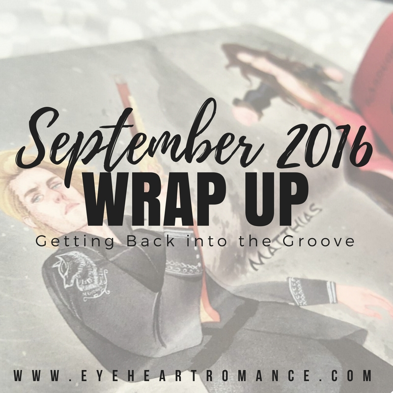 Getting Back into the Groove | September 2016 Monthly Wraps