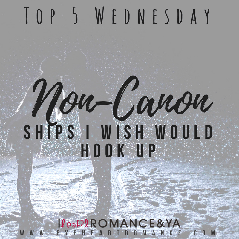 Top 5 Wednesday: Non-Canon Ships I Wish Would Hook-Up