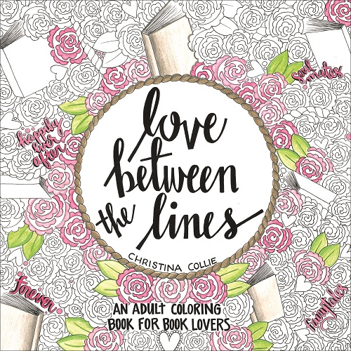 Love Between the Lines: An Adult Coloring Book for Book Lovers by Christina Collie [Launch + Giveaway]