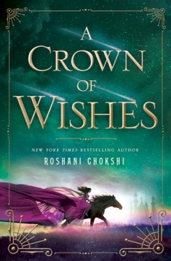a-crown-of-wishes-roshani-chokshi