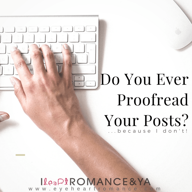 Do You Ever Proofread Your Posts?