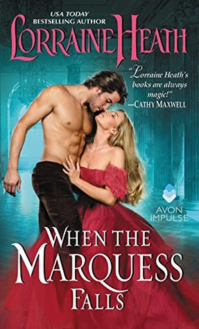 A Bittersweet End to a Series | When the Marquess Falls by Lorraine Heath Book Review