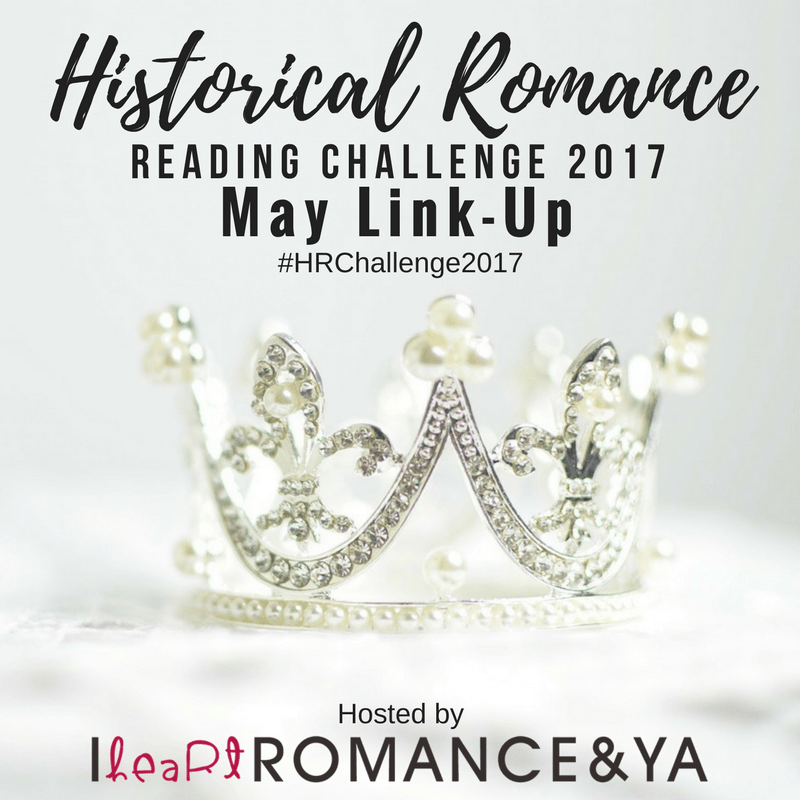 Historical Romance Reading Challenge May Progress + Link-up