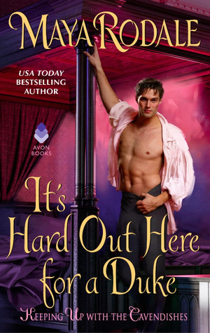 What a Disappointing Series Ender! It's Hard Out Here for a Duke by Maya Rodale [ARC Review]