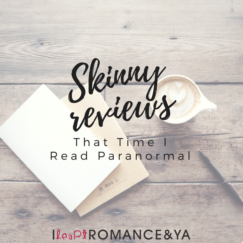 Skinny Reviews: That Time I Read Paranormal