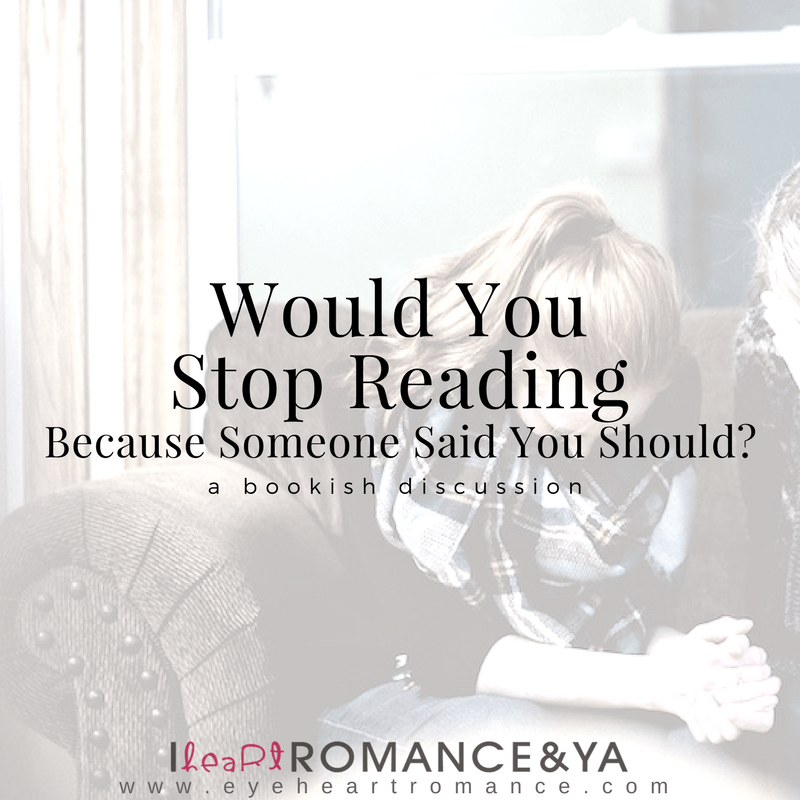 Would You Stop Reading Because Someone Says You Should?