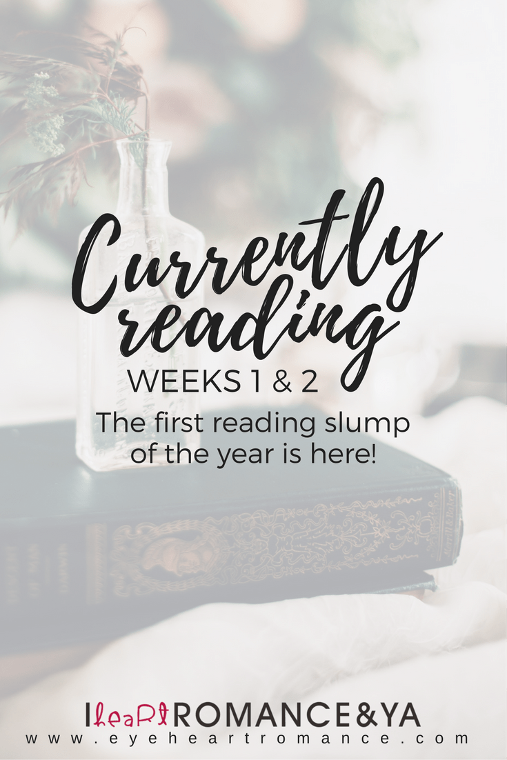 Currently Reading Weeks 1 & 2: The First Reading Slump of the Year is Here!