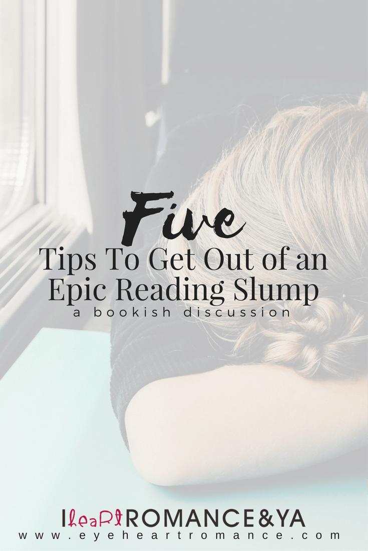 Five Tips To Get Out of an Epic Reading Slump