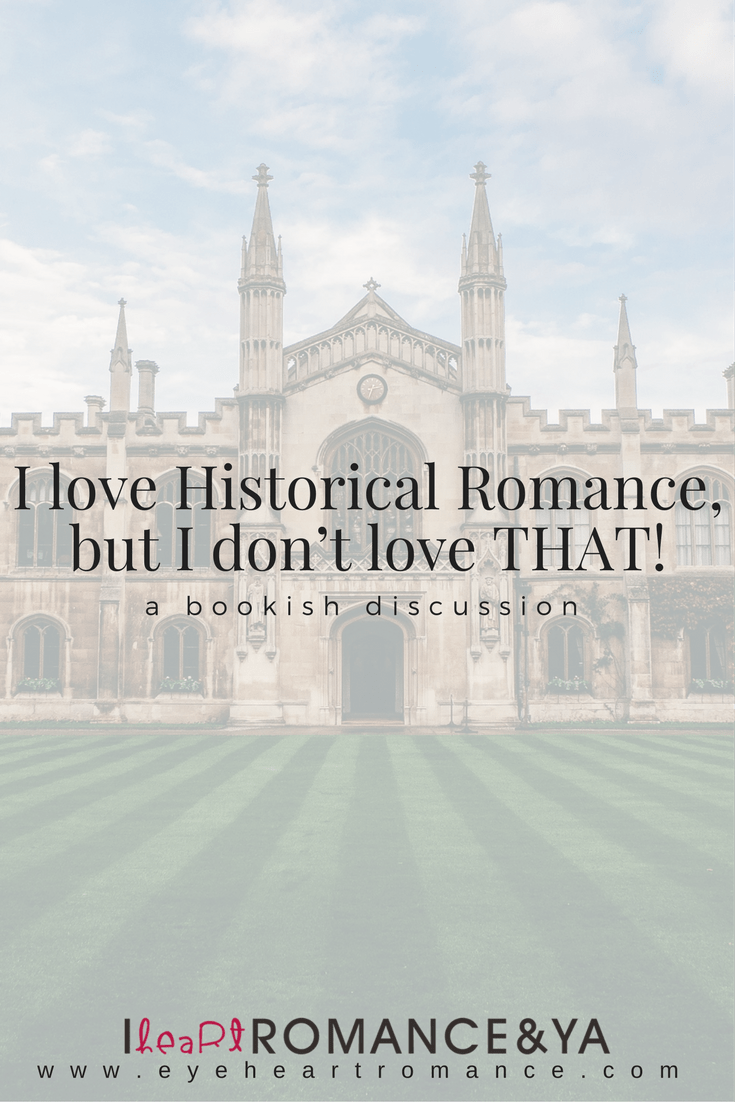 I love Historical Romance, but I don't love THAT!