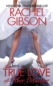 True Love and Other Disasters by Rachel Gibson Cover