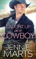 Caught Up in a Cowboy by Jennie Marts