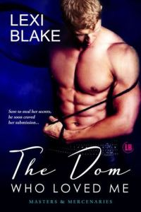 The Dom Who Loved Me by Lexi Blake