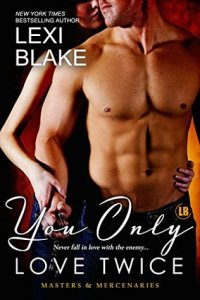 You Only Love Twice by Lexi Blake
