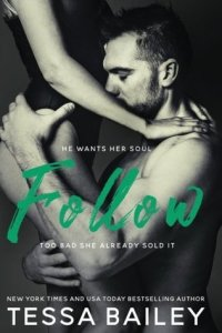 Follow by Tessa Bailey
